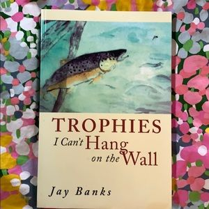 """""""Trophies I Can't Hang"""" on the Wall by Jay Banks"""